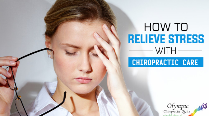 How To Relieve Stress With Chiropractic Care